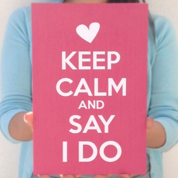 "Cartel ""Keep Calm and say I do"""