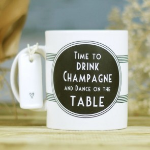 Taza Time to drink champagne