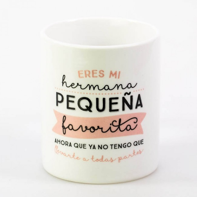Mr wonderful taza eres mi hermana peque a favorita una - Regalo original hermana ...