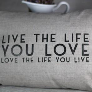 Cojín Live the Life you love