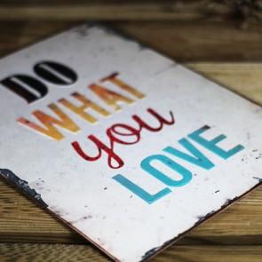 Placa de metal Do What You Love