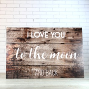 Cuadro de madera I love you to the moon and back