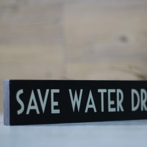 Cartel de madera Save Water Drink Wine