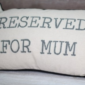 Cojín Reserved for Mum