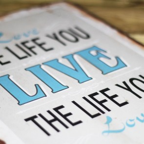 Placa de metal Love the life you live