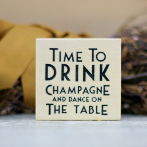 Sello Time to Drink Champagne and Dance on the Table