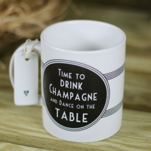 Taza Time to Drink Champagne and Dance on the Table